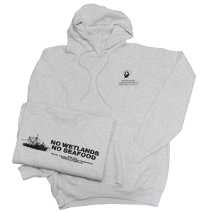 No Wetlands No Seafood Hooded Sweatshirt