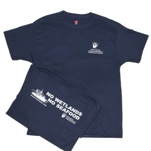 No Wetlands No Seafood T-shirt