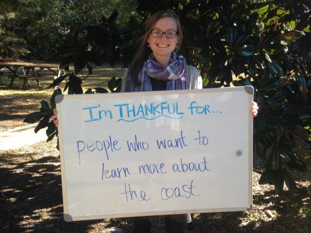 "Danielle Herman, communications specialist, is thankful for ""people who want to learn more about the coast."""