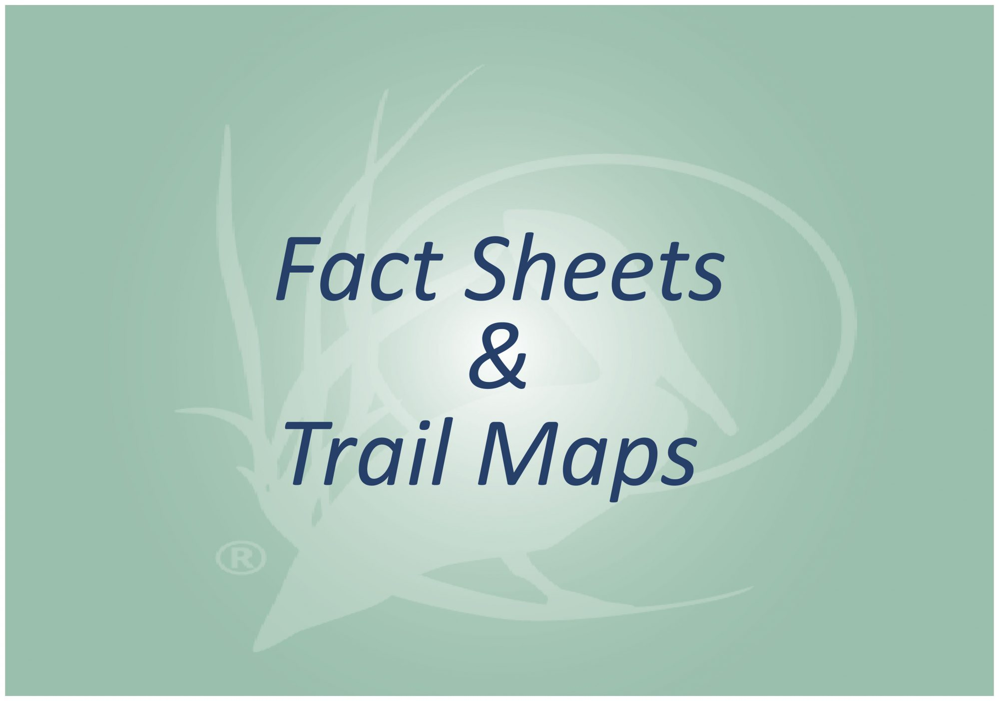 Fact Sheet & Trail Maps
